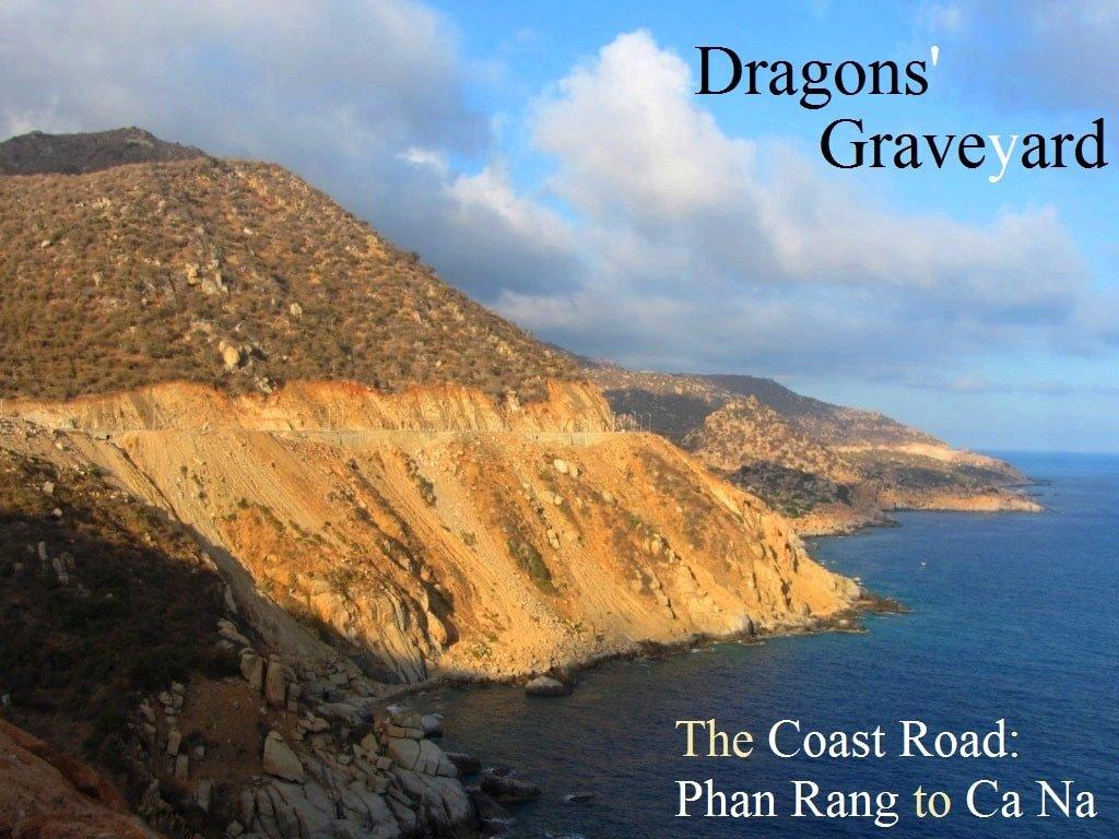 Dragons' Graveyard, Phan Rang to Ca Na, Vietnam