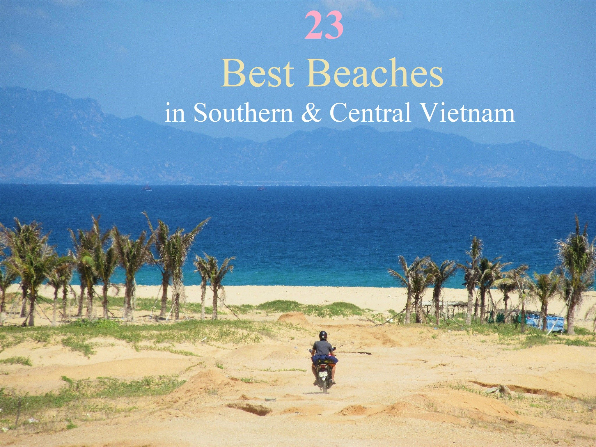 23 of the Best Beaches in Southern & Central Vietnam