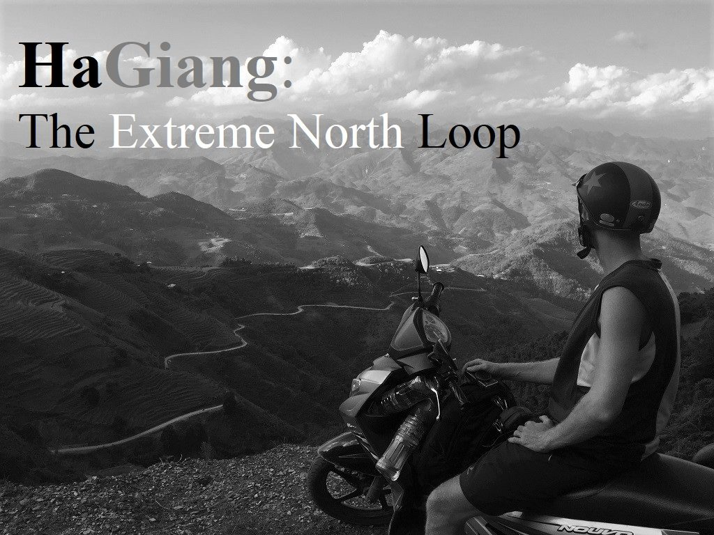 The Ha Giang Extreme North Motorbike Loop, Vietnam