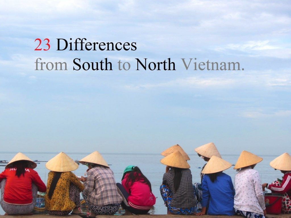 23 Differences Travelling South to North Vietnam