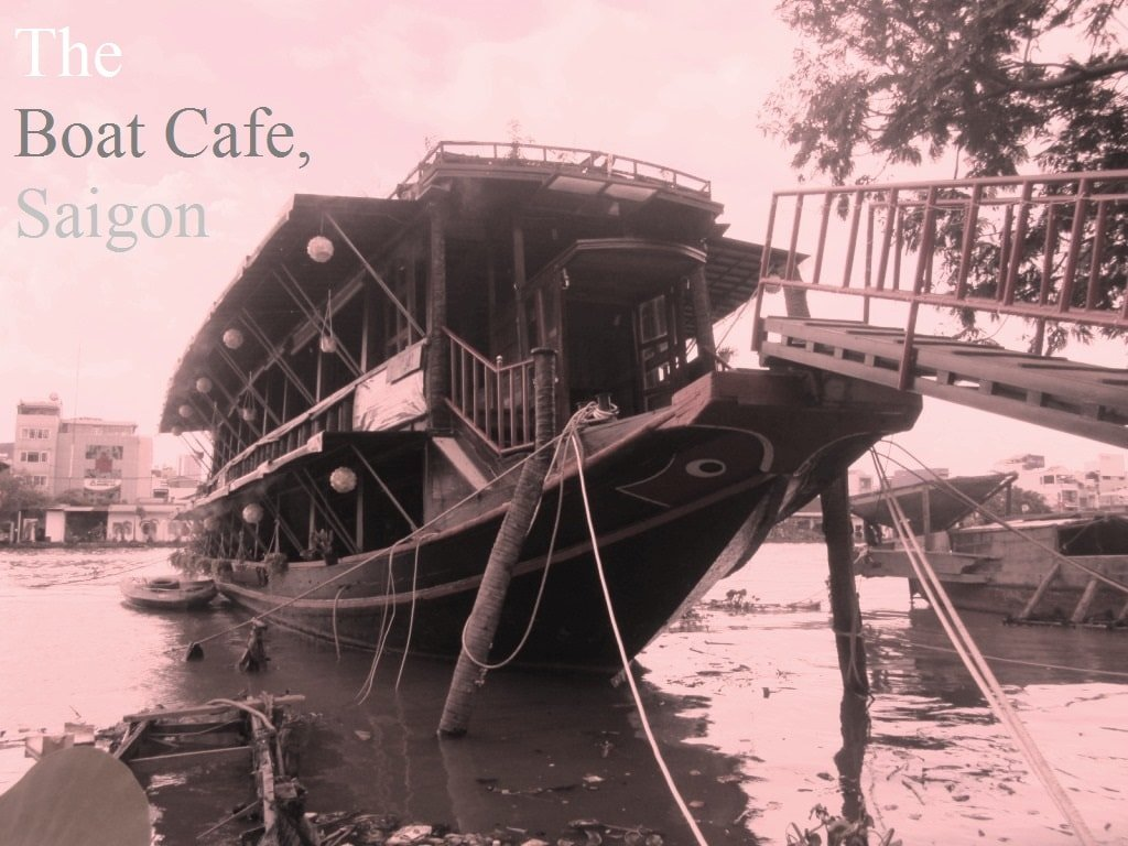 The Boat Cafe (La Ngon), Saigon, Ho Chi Minh City