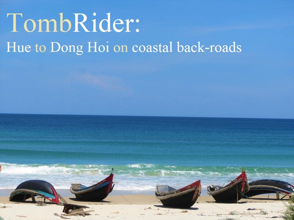 Tomb Rider: Hue to Dong Hoi on back roads, Vietnam