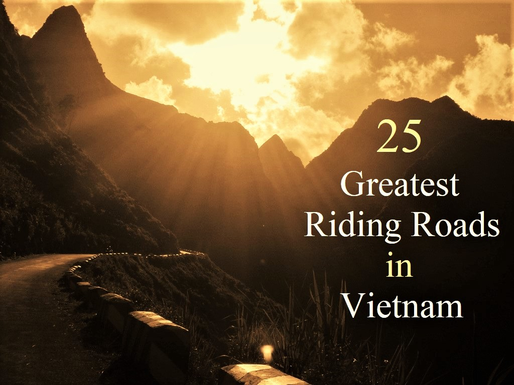 25 of the Greatest Riding Roads in Vietnam