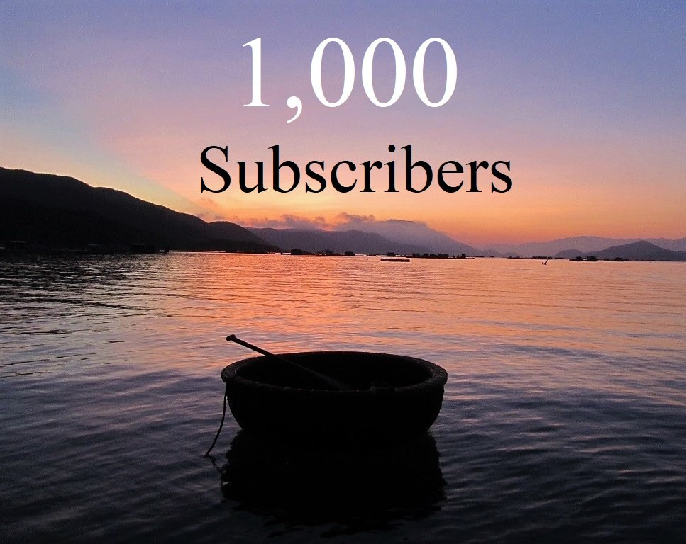 1,000 subscribers to Vietnam Coracle