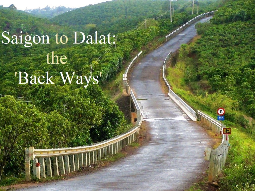 Saigon to Dalat, the back ways, Vietnam