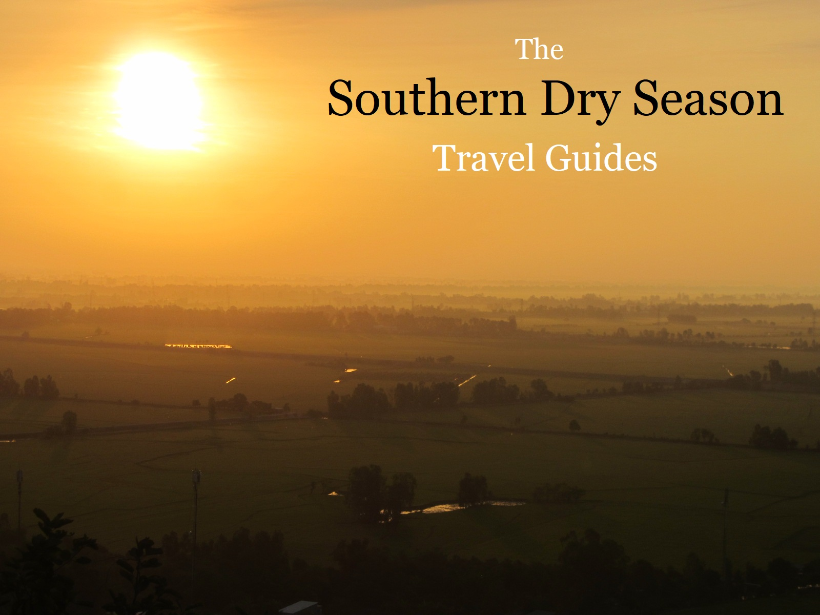 The Southern Dry Season in Vietnam: Travel Guide