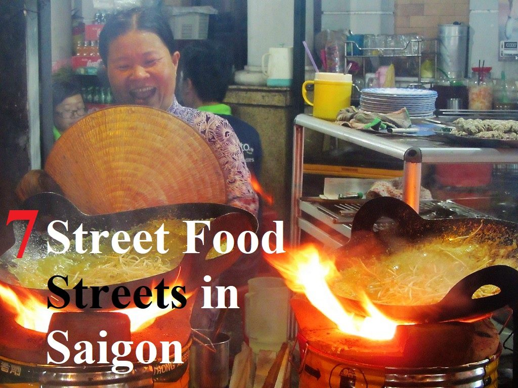 7 Great Street Food Streets in Saigon (Ho Chi Minh City)