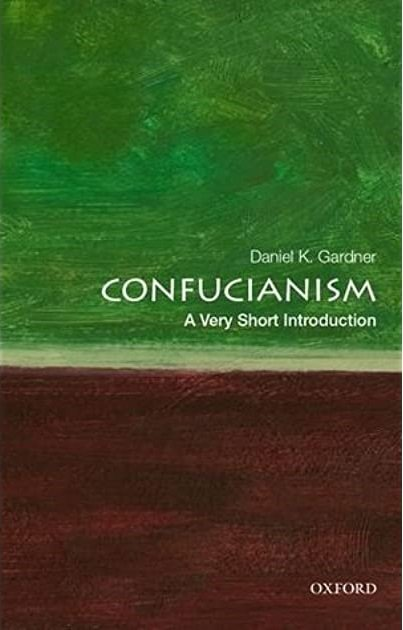 Confucianism A Very Short Introduction by Daniel K. Gardner