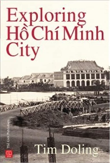 Exploring Ho Chi Minh City by Tim Doling