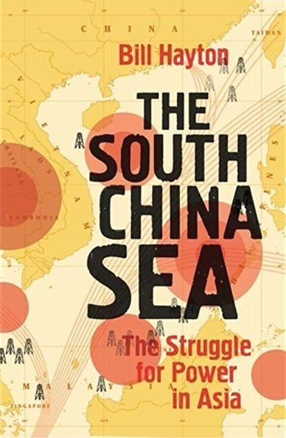The South China Sea by Bill Hayton