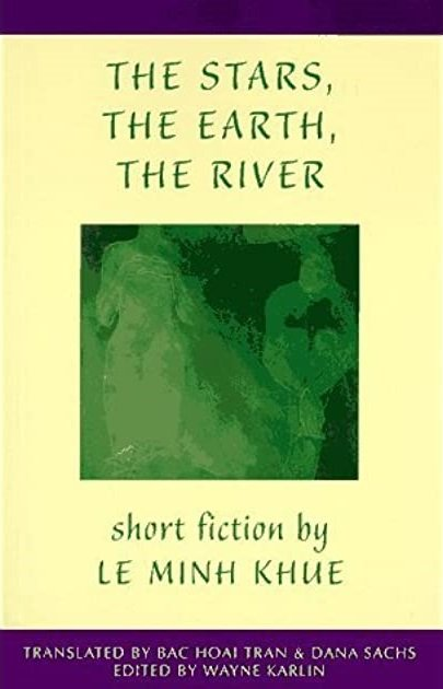 The Stars, The Earth, The River by Le Minh Khue