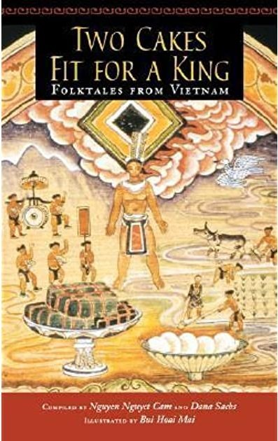 Two Cakes Fit for a King, Folktales from Vietnam