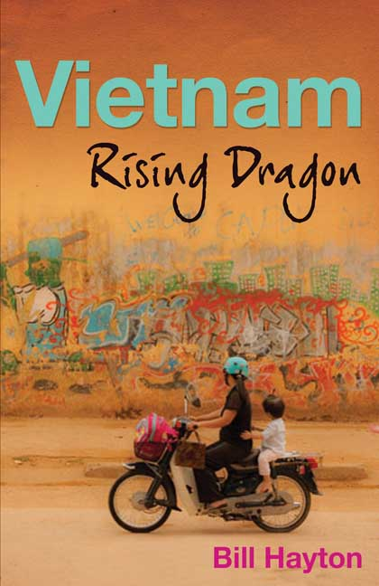 Vietnam, Rising Dragon by Bill Hayton