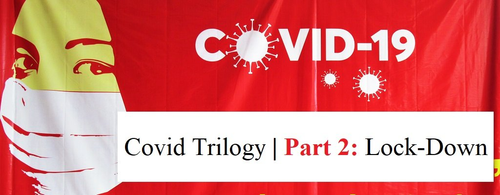 Covid Trilogy | Part 2: Lock-Down