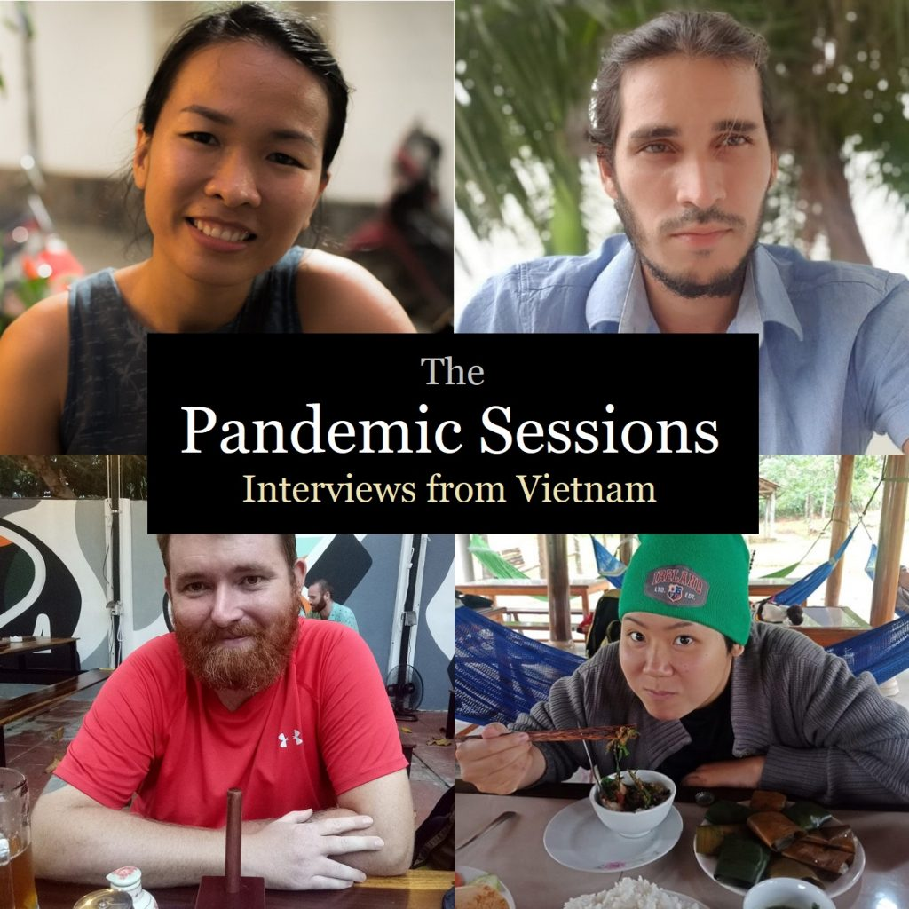 The Pandemic Sessions: Interviews from Vietnam