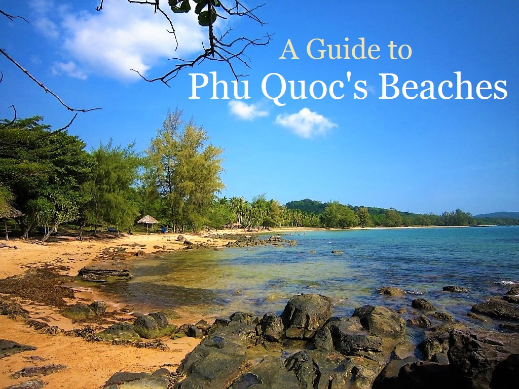 A Guide to the Beaches of Phu Quoc Island, Vietnam